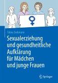 Sexualerziehung und gesundheitliche Aufklärung für Mädchen und junge Frauen (eBook, PDF)