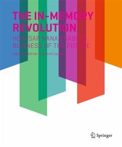The In-Memory Revolution (eBook, PDF) - Plattner, Hasso; Leukert, Bernd