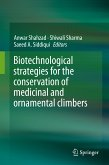 Biotechnological strategies for the conservation of medicinal and ornamental climbers (eBook, PDF)