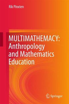 MULTIMATHEMACY: Anthropology and Mathematics Education (eBook, PDF) - Pinxten, Rik