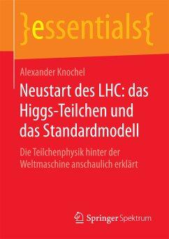 Neustart des LHC: das Higgs-Teilchen und das Standardmodell (eBook, PDF) - Knochel, Alexander