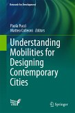 Understanding Mobilities for Designing Contemporary Cities (eBook, PDF)