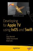 Developing for Apple TV using tvOS and Swift (eBook, PDF)