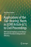Applications of the 'Fair Hearing' Norm in ECHR Article 6(1) to Civil Proceedings (eBook, PDF)