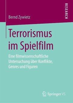 Terrorismus im Spielfilm (eBook, PDF) - Zywietz, Bernd