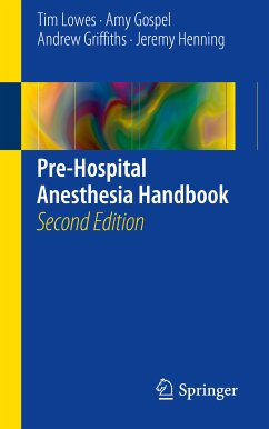 Pre-Hospital Anesthesia Handbook (eBook, PDF) - Lowes, Tim; Gospel, Amy; Griffiths, Andrew; Henning, Jeremy