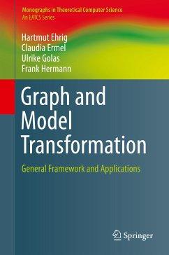 Graph and Model Transformation (eBook, PDF) - Ehrig, Hartmut; Ermel, Claudia; Golas, Ulrike; Hermann, Frank