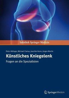 Künstliches Kniegelenk (eBook, PDF) - Herre, Joachim; Aldinger, Peter; Clarius, Michael; Juergen, Martin