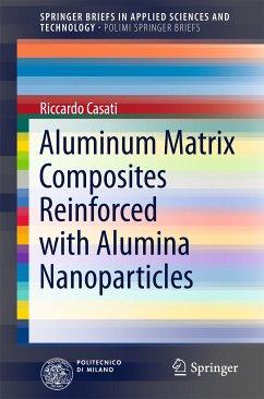 Aluminum Matrix Composites Reinforced with Alumina Nanoparticles (eBook, PDF) - Casati, Riccardo