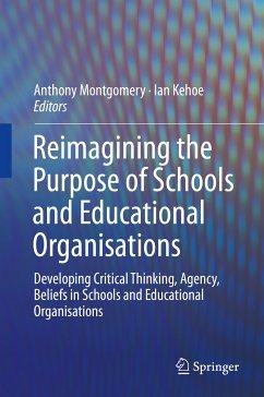 Reimagining the Purpose of Schools and Educational Organisations (eBook, PDF)