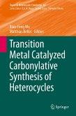 Transition Metal Catalyzed Carbonylative Synthesis of Heterocycles (eBook, PDF)