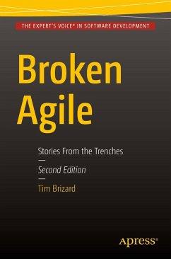 Broken Agile (eBook, PDF) - Brizard, Tim J.