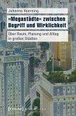 »Megastädte« zwischen Begriff und Wirklichkeit (eBook, PDF)