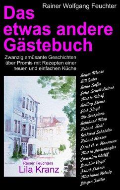 Das etwas andere Gästebuch - Feuchter, Rainer