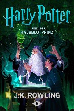 Harry Potter und der Halbblutprinz / Harry Potter Bd.6 (eBook, ePUB) - Rowling, Joanne K.