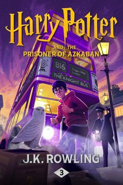 Harry Potter and the Prisoner of Azkaban (eBook, ePUB) - Rowling, J. K.