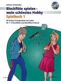 Blockflöte spielen - mein schönstes Hobby, Spielbuch, m. Audio-CD