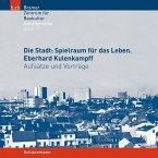 Die Stadt: Spielraum für das Leben. Eberhard Kulenkampff