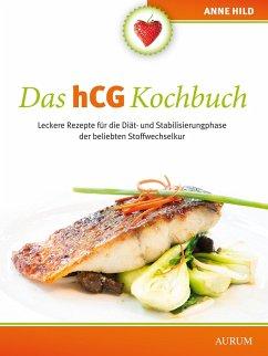 Das hCG Kochbuch (eBook, ePUB) - Hild, Anne