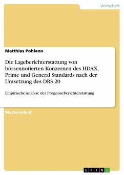 Die Lageberichterstattung von börsennotierten Konzernen des HDAX, Prime und General Standards nach der Umsetzung des DRS 20
