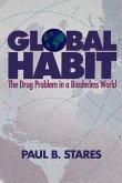 Global Habit: The Drug Problem in a Borderless World