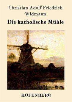 Die katholische Mühle