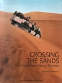 Crossing the Sands, Volume 1: The Sahara Desert Track to Timbuktu