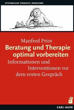 Beratung und Therapie optimal vorbereiten - Prior, Manfred