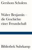 Walter Benjamin - die Geschichte einer Freundschaft