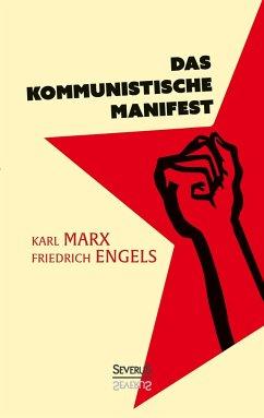 Das Kommunistische Manifest - Marx, Karl; Engels, Friedrich