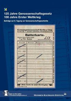 125 Jahre Genossenschaftsgesetz 100 Jahre Erster Weltkrieg (eBook, ePUB)