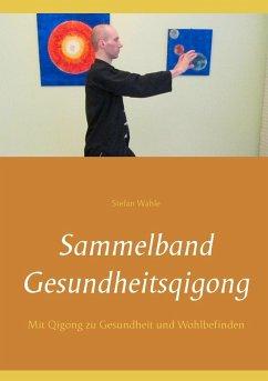 Sammelband Gesundheitsqigong (eBook, ePUB)