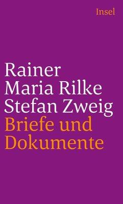 Rainer Maria Rilke und Stefan Zweig in Briefen und Dokumenten - Rilke, Rainer Maria; Zweig, Stefan