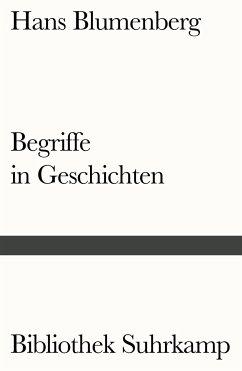 Begriffe in Geschichten - Blumenberg, Hans