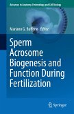 Sperm Acrosome Biogenesis and Function During Fertilization