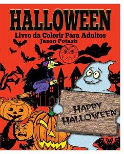 Halloween Livro da Colorir para Adultos - Potash, Jason