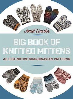 Jorid Linvik´s Big Book of Knitted Mittens: 45 ...
