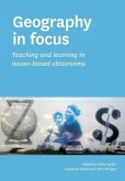 Geography in Focus: Teaching and Learning in Issues-Based Classsrooms