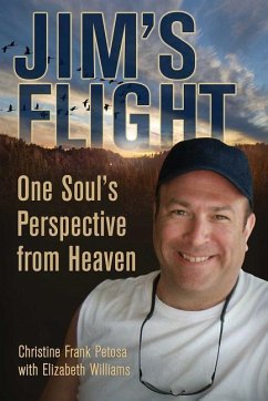 Jim's Flight: One Soul's Perspective from Heaven - Petosa, Christine Frank