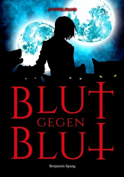 Blut gegen Blut (eBook, ePUB) - Spang, Benjamin