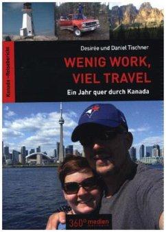 Wenig Work, viel Travel - Tischner, Desirée; Tischner, Daniel