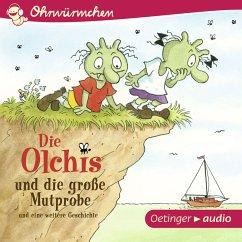 Die Olchis und die große Mutprobe und eine weit...