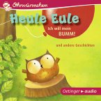 Heule Eule - Ich will mein Bumm! und andere Geschichten (MP3-Download)