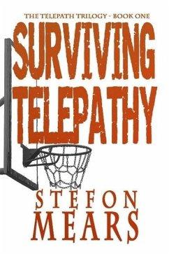 Surviving Telepathy (Telepath Trilogy, #1) (eBook, ePUB) - Mears, Stefon