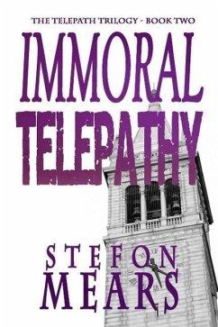 Immoral Telepathy (Telepath Trilogy, #2) (eBook, ePUB) - Mears, Stefon