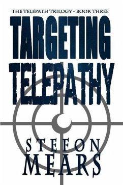 Targeting Telepathy (Telepath Trilogy, #3) (eBook, ePUB) - Mears, Stefon