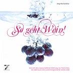 So geht Wein! (MP3-Download)