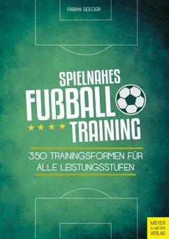 Spielnahes Fußballtraining (eBook, PDF) - Seeger, Fabian