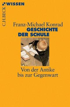Geschichte der Schule (eBook, ePUB) - Konrad, Franz-Michael