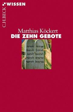 Die Zehn Gebote (eBook, ePUB) - Köckert, Matthias